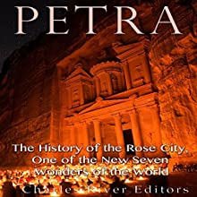 Petra: The History of the Rose City, One of the New Seven Wonders of the World | Livre audio Auteur(s) :  Charles River Editors Narrateur(s) : Colin Fluxman