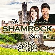 The Shamrock Case: Amelia Moore Detective Series Volume 2 | Linda Weaver Clarke