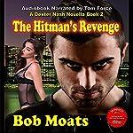 The Hitman's Revenge: The Dexter Nash Novellas, Book 2 | Bob Moats