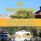 RV Boondocking Basics: Living Well on the Road Less Graveled Hörbuch von Sunny Skye Gesprochen von: Richard Henzel