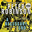 A Necessary End (       UNABRIDGED) by Peter Robinson Narrated by James Langton
