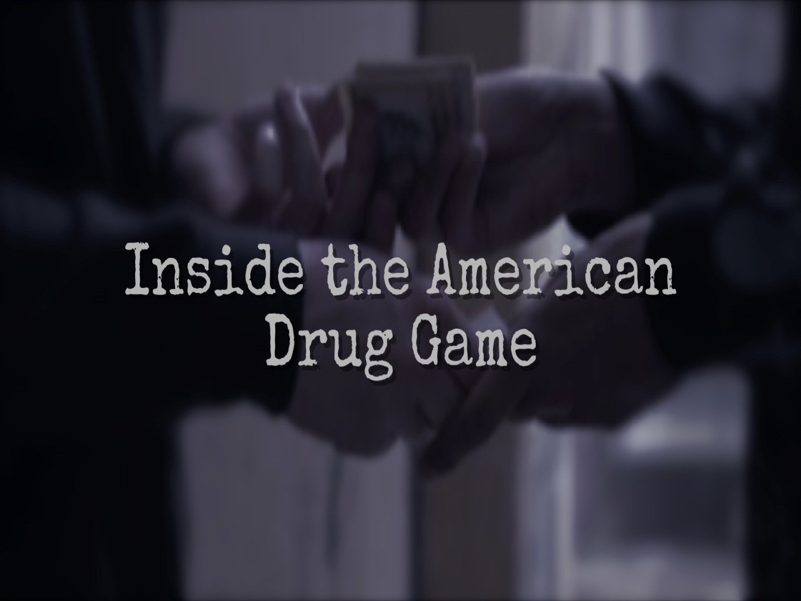 Inside the American Drug Game - Season 1