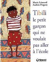 Tibili, le petit garçon qui ne voulait pas aller à l'école