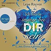 Ich werde immer bei dir sein (Bad Romeo & Broken Juliet 2) | Leisa Rayven