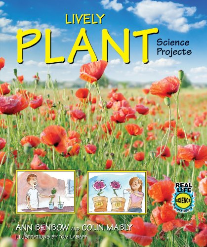 Lively Plant Science Projects (Real Life Science Experiments)