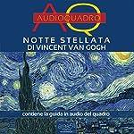 Notte Stellata di Vincent Van Gogh [Starry Night by Vincent Van Gogh]: Audioquadro [Audio Painting] | Viola Bianchetti