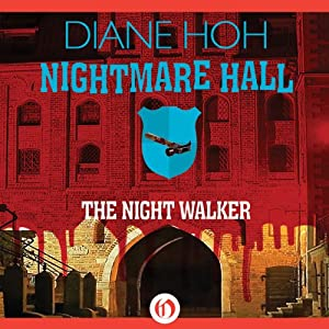 Night Walker: Nightmare Hall, Book 9 | [Diane Hoh]