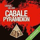 Cabale pyramidion | Livre audio Auteur(s) : Samuel Delage Narrateur(s) : Laurent Jacquet
