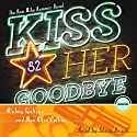 Kiss Her Goodbye: A Mike Hammer Novel (       UNABRIDGED) by Mickey Spillane, Max Allan Collins Narrated by Stacy Keach
