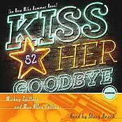 Kiss Her Goodbye: A Mike Hammer Novel | Mickey Spillane, Max Allan Collins