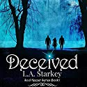 Deceived: Soul Keeper Series, Book 1 Audiobook by L.A. Starkey Narrated by Suzanne Cerreta
