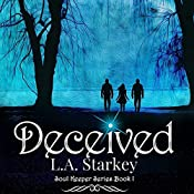 Deceived: Soul Keeper Series, Book 1 | L.A. Starkey
