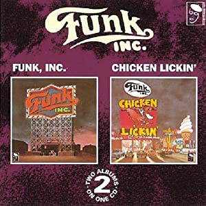 Funk, Inc & Chicken Lickin'