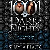 Dirty Wicked: A Wicked Lovers Novella - 1001 Dark Nights | Shayla Black