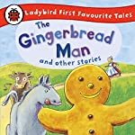 The Gingerbread Man and Other Stories: Ladybird First Favourite Tales: Ladybird Audio Collection |  Ladybird