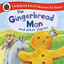 The Gingerbread Man and Other Stories: Ladybird First Favourite Tales: Ladybird Audio Collection (       UNABRIDGED) by Ladybird Narrated by Wayne Forester