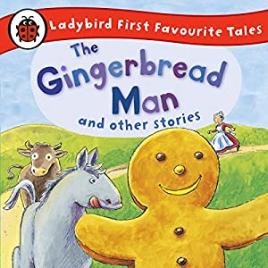 The Gingerbread Man and Other Stories: Ladybird First Favourite Tales: Ladybird Audio Collection Audiobook
