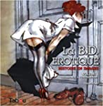 La BD rotique : Histoire en images V...