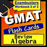 GMAT Test Prep Algebra Review Flashcards--GMAT Study Guide Book 2 (Exambusters GMAT Study Guide) ~ Ace Academics GMAT