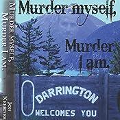 Murder Myself, Murder I Am | [Jon Keehner]