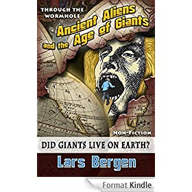 Ancient Aliens and the Age of Giants: Through the Wormhole (English Edition)