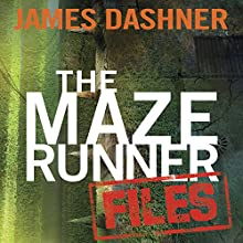 The Maze Runner Files: The Maze Runner Series (       UNABRIDGED) by James Dashner Narrated by Mark Deakins
