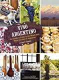 img - for Vino Argentino: An Insider's Guide to the Wines and Wine Country of Argentina book / textbook / text book