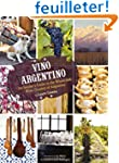 Vino Argentino: An Insider's Guide to...