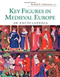 img - for Key Figures in Medieval Europe: An Encyclopedia (Routledge Encyclopedias of the Middle Ages) book / textbook / text book