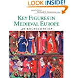 Key Figures in Medieval Europe: An Encyclopedia (Routledge Encyclopedias of the Middle Ages)