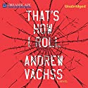 That's How I Roll Audiobook by Andrew Vachss Narrated by Phil Gigante