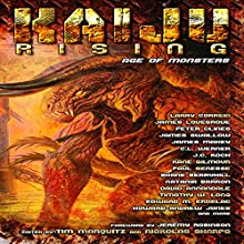 Kaiju Rising: Age of Monsters (       UNABRIDGED) by Larry Correia, Peter Clines, Timothy W. Long, Howard Andrew Jones, Peter Rawlik, James Swallow, C. L. Werner, James Maxey