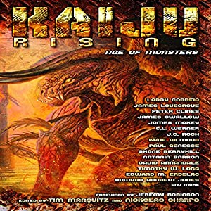 Kaiju Rising: Age of Monsters (       UNABRIDGED) by Larry Correia, Peter Clines, Timothy W. Long, Howard Andrew Jones, Peter Rawlik, James Swallow, C. L. Werner, James Maxey Narrated by Jennifer Van Dyck, Jeff Woodman, Bronson Pinchot, Marc Vietor, Sean Runnette, Simon Vance, Gabra Zackman, Ray Porter, Nicola Barber