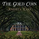 The Gold Coin Audiobook by Andrea Kane Narrated by Flora MacDonald