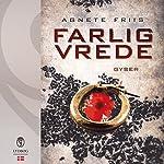 Farlig vrede | Agnete Friis