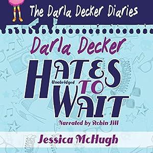 Darla Decker Hates to Wait Audiobook