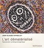 echange, troc Jean-Claude Chirollet - L'art dématérialisé : Reproduction numérique et argentique