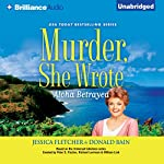 Murder, She Wrote: Aloha Betrayed: Murder, She Wrote, Book 41 | Jessica Fletcher,Donald Bain