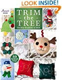 Trim the Tree: Christmas Ornaments to Stitch (Annie's Sewing)