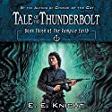 Tale of the Thunderbolt: The Vampire Earth, Book 3 Audiobook by E. E. Knight Narrated by Christian Rummel, E. E. Knight