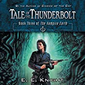 Tale of the Thunderbolt: The Vampire Earth, Book 3 | E. E. Knight