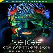 The Siege of Mettleburg: Eternal Voyager Audiobook by Conor Kostick Narrated by  Colin Jones, Recording Tales