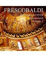 Frescobaldi : L'oeuvre pour clavier, vol. 2. Lester.