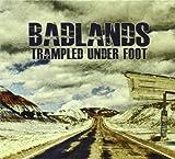 Badlands Trampled Under Foot