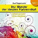 Das Wunder der idealen Partnerschaft: Teil 1 (Lebenspraxis-Live-Seminar) Hörbuch von Kurt Tepperwein Gesprochen von: Kurt Tepperwein