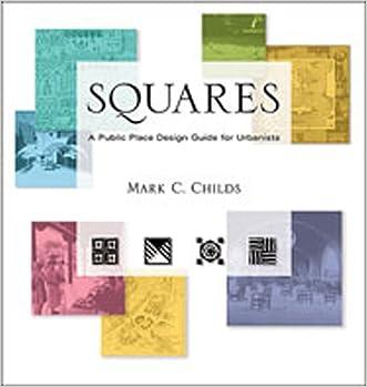 Squares: A Public Place Design Guide for Urbanists