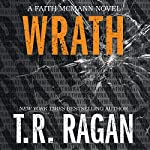 Wrath: Faith McMann, Book 3 | T. R. Ragan
