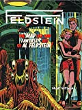 img - for FELDSTEIN: The Mad Life and Fantastic Art of Al Feldstein! by Grant Geissman (2013-08-20) book / textbook / text book