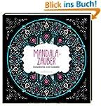 Mandala-Zauber: Fantastisches zum Aus...
