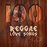 100 Reggae Love Songs